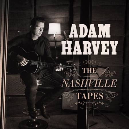 Adam Harvey THE NASHVILLE TAPES 600x600b.jpg